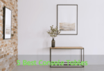 How to Choose the Best Console Tables for You In 2020