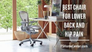 The Best Chair For Lower Back And Hip Pain – 9 Picks That Will Wow You
