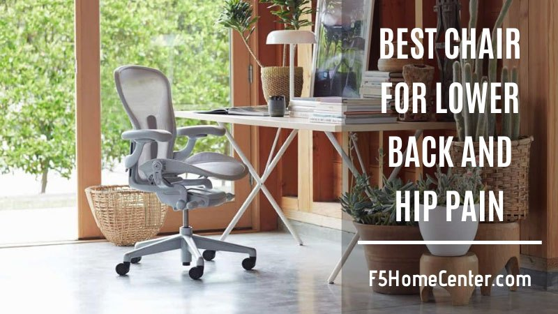 best chair for lower back and hip pain