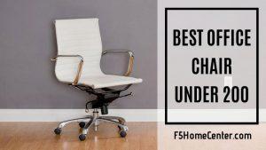 Get The Best Office Chair Under 200 – Top 8 List