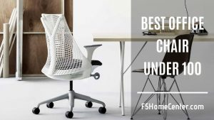 Best Office Chair Under 100 You Should Not Miss